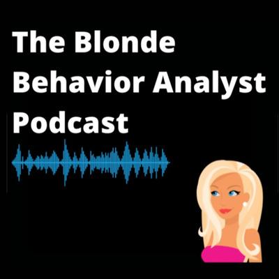 The Blonde Behavior Analyst