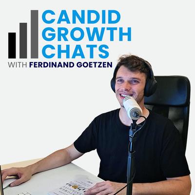 Candid Growth Chats with Ferdinand Goetzen