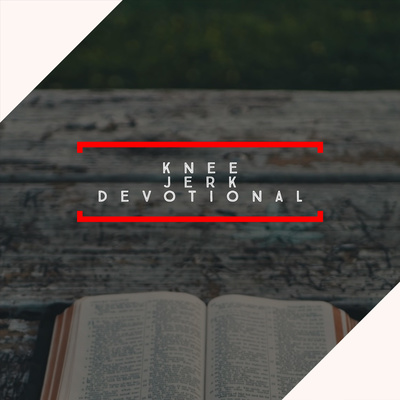The Knee Jerk Devotional