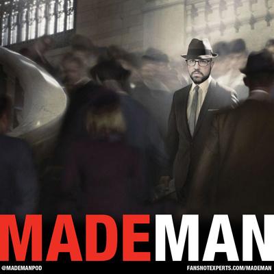 Made Man : A Mad Men Podcast