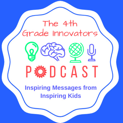 The 4th Grade Innovators Podcast