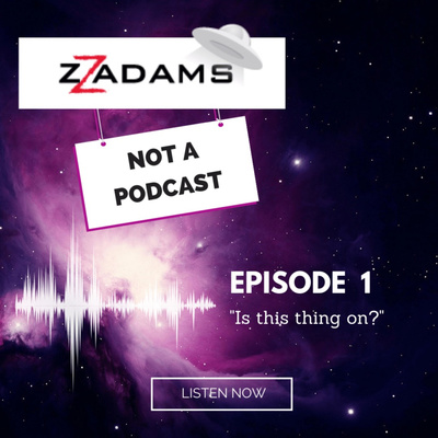 ZZ Adams: Not a Podcast