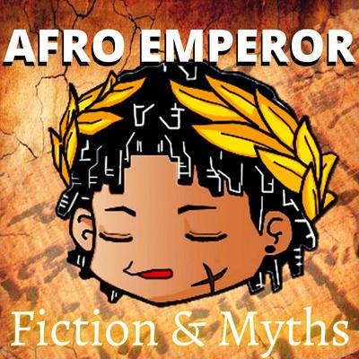Fiction & Mythology - Afro Emperor