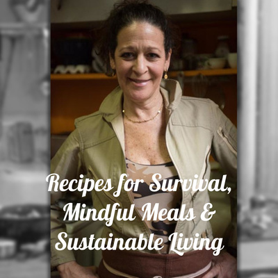 Recipes4Survival, The Cooking Podcast! Episodic cooking, Mindful Meals, & Sustainable Living Tips