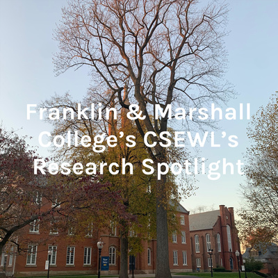 Franklin & Marshall College's CSEWL's Research Spotlight
