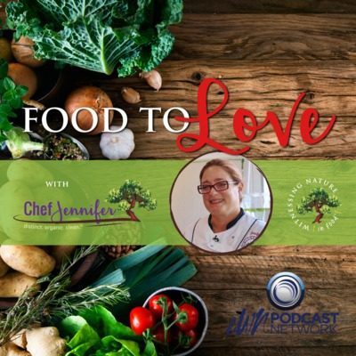 Food To Love with Chef Jennifer