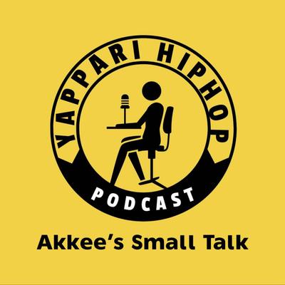 YAPPARI HIPHOP Presents Akkee's Small Talk