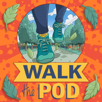 Walk the Pod: your daily walking show