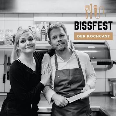 BISSFEST - Der Kochcast