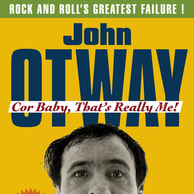 Cor Baby That's Really Me - John Otway