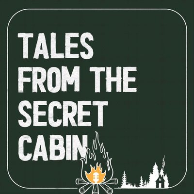 Tales From the Secret Cabin