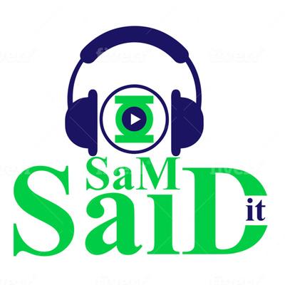 Sam Said It.