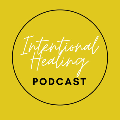 Intentional Healing Podcast