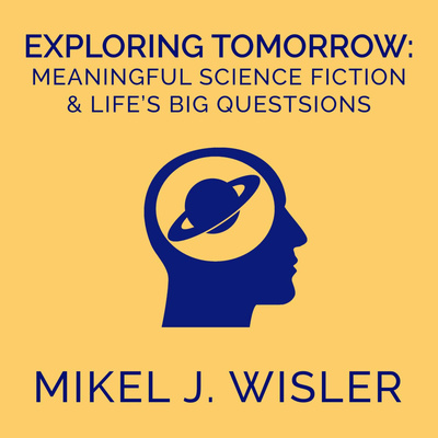 Exploring Tomorrow: Meaningful Science Fiction and Life's Big Questions