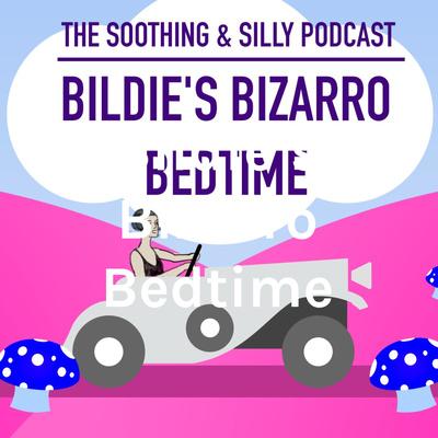Bildie's Bizarro Bedtime