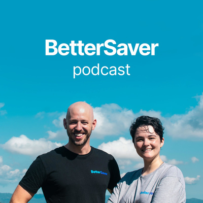 BetterSaver Podcast