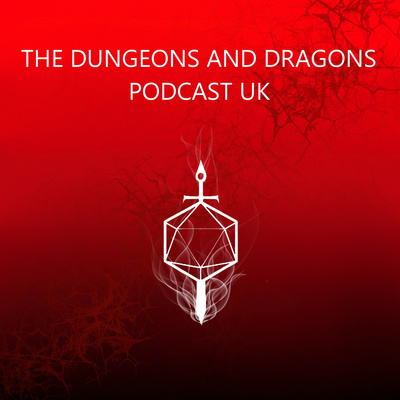 The Dungeons And Dragons Podcast UK