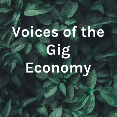 Voices of the Gig Economy
