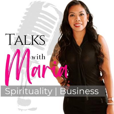 Talks w/ Maria | Business & Spirituality