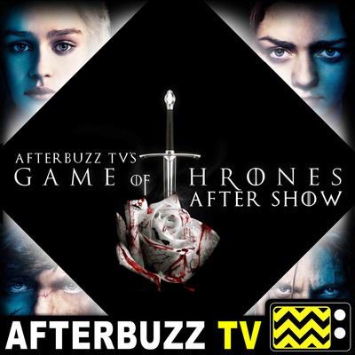 Game Of Thrones Reviews and After Show - AfterBuzz TV