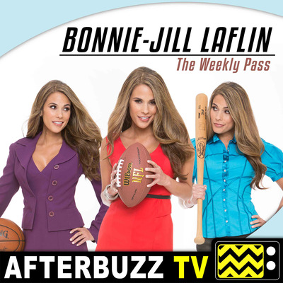 Bonnie-Jill Laflin's The Weekly Pass - AfterBuzz TV