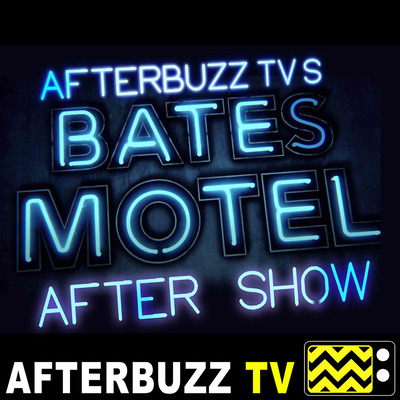 Bates Motel S4 Goodnight Mother E2 Afterbuzz Tv Aftershow By