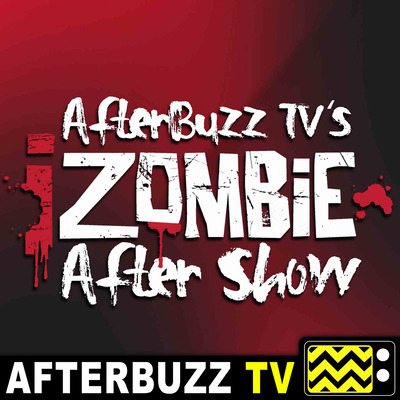 iZombie Reviews and After Show - AfterBuzz TV