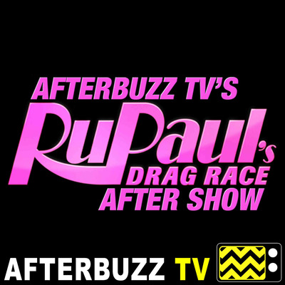 RuPaul's Drag Race Reviews and After Show - AfterBuzz TV