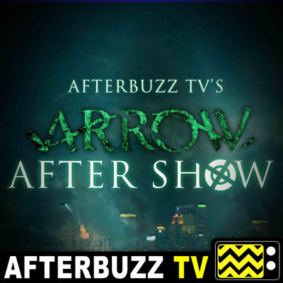 Arrow Reviews & After Show - AfterBuzz TV