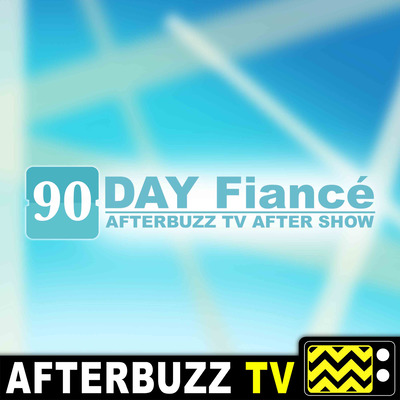 The 90 Day Fiancé After Show Podcast