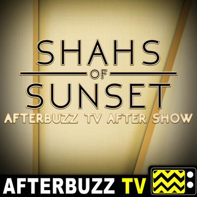 The Shahs Of Sunset After Show Podcast