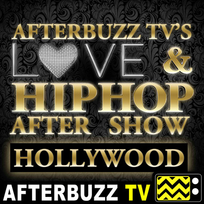 Love & Hip Hop Hollywood After Show - AfterBuzz TV