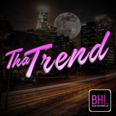 Tha Trend