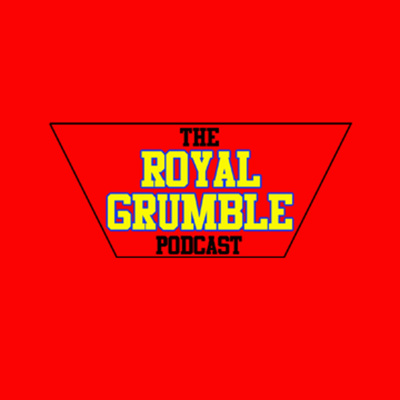 The Royal Grumble Wrestling Podcast