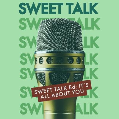 Sweet Talk Ed.