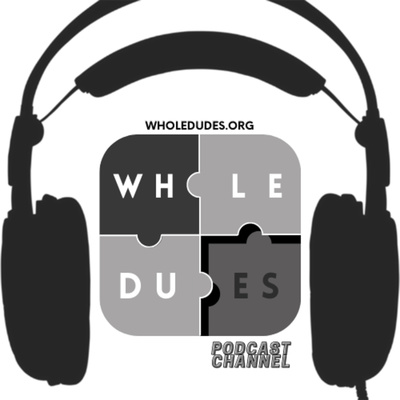 Whole Dudes Podcast Channel