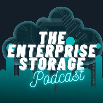 The Enterprise Storage Podcast