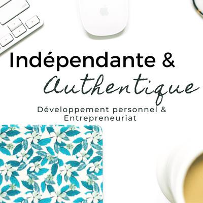 Indépendante et Authentique