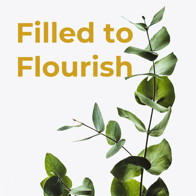 Filled to Flourish