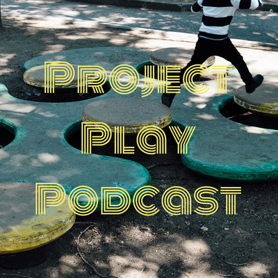 Project Play Podcast