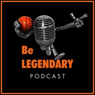 Be LEGENDARY - Basketball