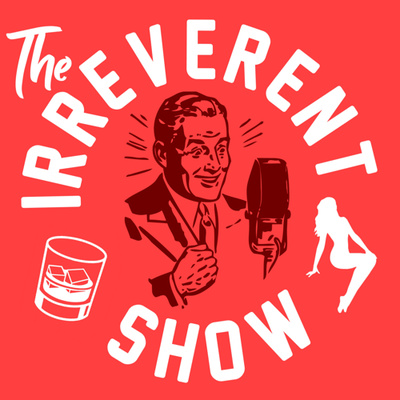 The Irreverent Show