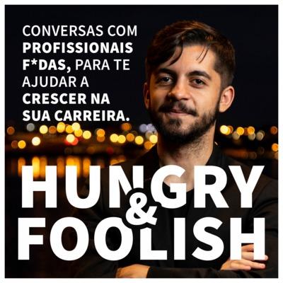 Hungry & Foolish: Desenvolvimento Pessoal e Profissional
