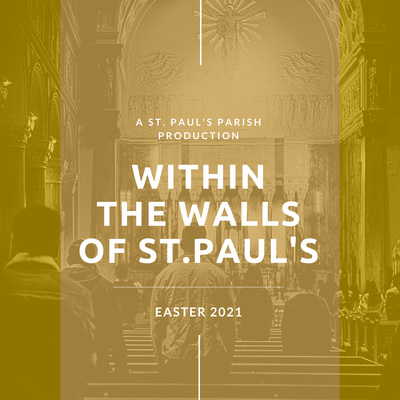Within the Walls of St. Paul's : Sunday Homilies