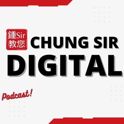 Chung Sir Podcast