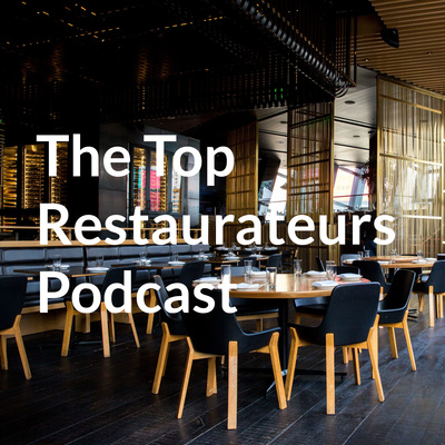 The Top Restaurateurs Podcast