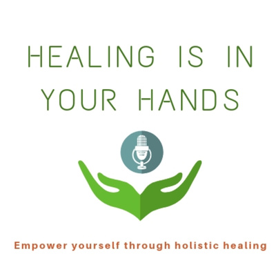 Healing is in your hands - Empower yourself through holistic healing