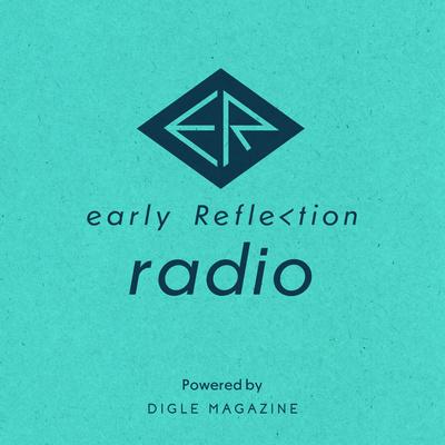 early Reflection radio