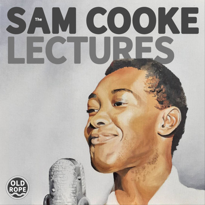 The Sam Cooke Lectures