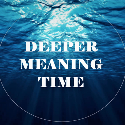 Deeper Meaning Time - A Mindful Motivational Podcast